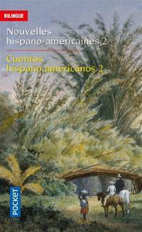 Nouvelles hispano-américaines = Cuentos hispanicoamericanos. Volume 2, Rêves et réalités = Suenos y realidades