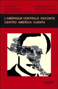 L'Amérique centrale raconte = Centro America cuenta