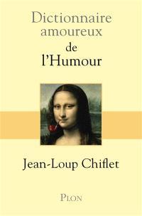 Dictionnaire amoureux de l'humour