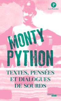 Les Monty Python : textes, pensées et dialogues de sourds