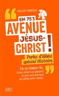 En 743 avenue Jésus-Christ ! : perles d'élèves spécial histoire