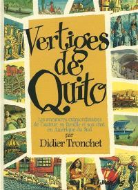 Vertiges de Quito : les aventures extraordinaires de l'auteur, sa famille et son chat en Amérique du Sud