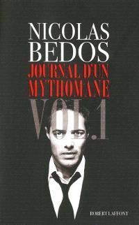 Journal d'un mythomane : chroniques. Volume 1