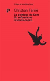 La politique de Kant : un réformisme révolutionnaire