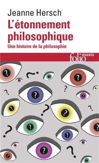 L'étonnement philosophique : une histoire de la philosophie