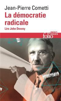 La démocratie radicale : lire John Dewey