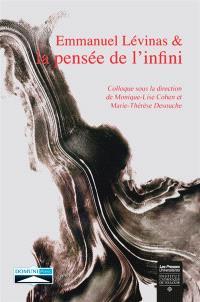 Emmanuel Levinas et la pensée de l'infini : actes du colloque international de Toulouse, à l'occasion du 50e anniversaire de Totalité et Infini