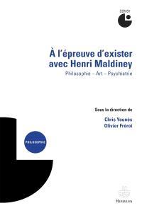 A l'épreuve d'exister avec Henri Maldiney : philosophie, art, psychiatrie