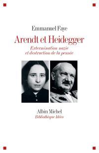 Arendt et Heidegger : extermination nazie et destruction de la pensée