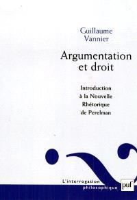 Argumentation et droit : introduction à la Nouvelle rhétorique de Perelman
