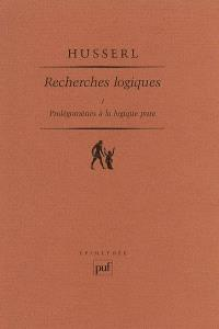 Recherches logiques. Volume 1, Prolégomènes à la logique pure