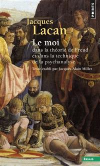 Le Séminaire. Volume 2, Le moi dans la théorie de Freud et dans la technique de la psychanalyse, 1954-1955