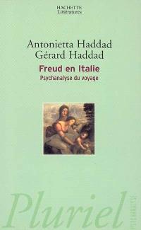 Freud en Italie : psychanalyse du voyage