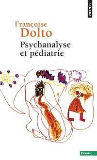 Psychanalyse et pédiatrie : les grandes notions de la psychanalyse, seize observations d'enfants