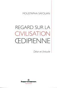 Regard sur la civilisation oedipienne : désir et finitude
