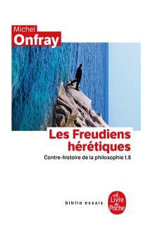 Contre-histoire de la philosophie. Volume 8, Les freudiens hérétiques