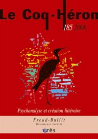 Coq Héron (Le). n° 185, Psychanalyse et création littéraire