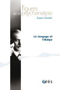 Figures de la psychanalyse. n° 29, Le langage et l'Oedipe