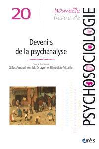 Nouvelle revue de psychosociologie. n° 20, Devenirs de la psychanalyse