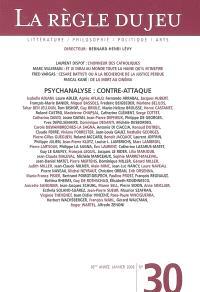 Règle du jeu (La). n° 30, Psychanalyse : contre-attaque