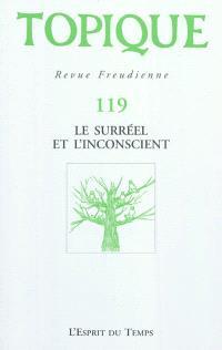 Topique. n° 119, Le surréel et l'inconscient