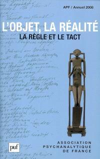 Annuel de l'APF. n° 2008, L'objet, la réalité : la règle et le tact