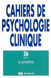 Cahiers de psychologie clinique. n° 26, Le symptôme