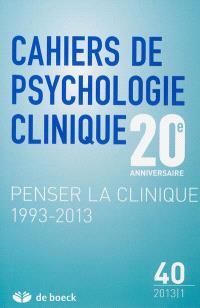 Cahiers de psychologie clinique. n° 40, Penser la clinique 1993-2013