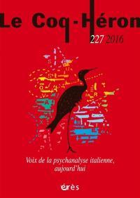 Coq Héron (Le). n° 227, Voix de la psychanalyse italienne, aujourd'hui