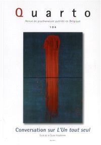 Quarto. n° 104, Conversation sur L'un tout seul