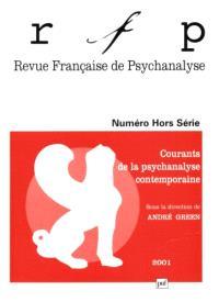 Revue française de psychanalyse, Courants de la psychanalyse contemporaine