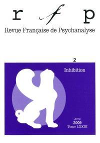 Revue française de psychanalyse. n° 2 (2009), Inhibition
