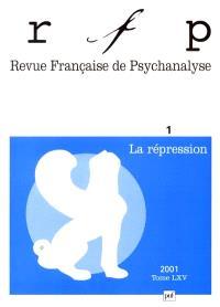 Revue française de psychanalyse. n° 1 (2001), La répression