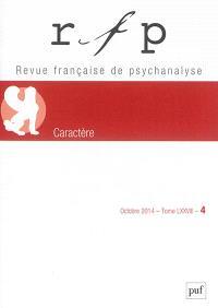 Revue française de psychanalyse. n° 4 (2014), Le caractère