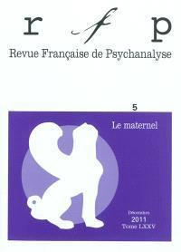 Revue française de psychanalyse. n° 75, Le maternel