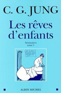 Les rêves d'enfants. Volume 1, Séminaires 1936-1939