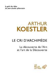 Le cri d'Archimède : la découverte de l'art et l'art de la découverte