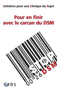 Pour en finir avec le carcan du DSM : initiative pour une clinique du sujet