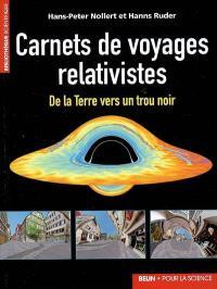 Carnets de voyages relativistes : de la Terre vers un trou noir