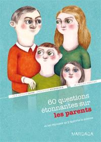60 questions étonnantes sur les parents : et les réponses qu'y apporte la science
