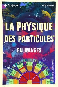 La physique des particules : en images