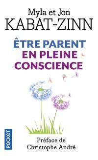 Etre parent en pleine conscience : à chaque jour ses prodiges