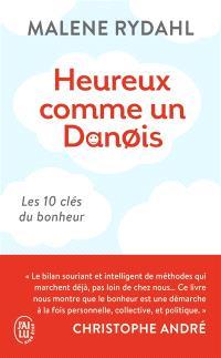 Heureux comme un Danois : les 10 clés du bonheur