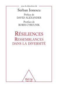 Résiliences : ressemblances dans la diversité