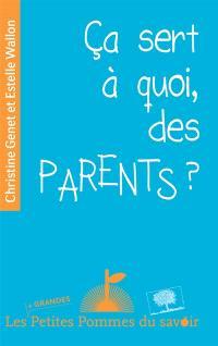 Ca sert à quoi, des parents ?