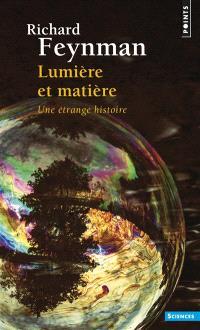 Lumière et matière : une étrange histoire