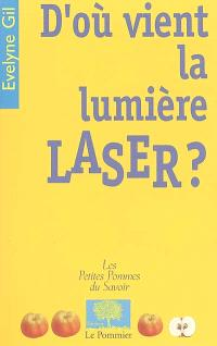 D'où vient la lumière laser ?