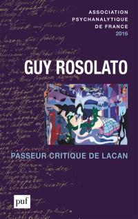 Annuel de l'APF. n° 2016, Guy Rosolato : passeur critique de Lacan