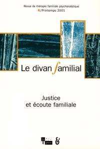 Divan familial (Le). n° 6, Justice et écoute familiale