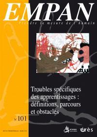 Empan. n° 101, Troubles spécifiques des apprentissages : définitions, parcours et obstacles